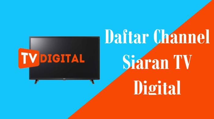 Daftar Channel Siaran TV Digital